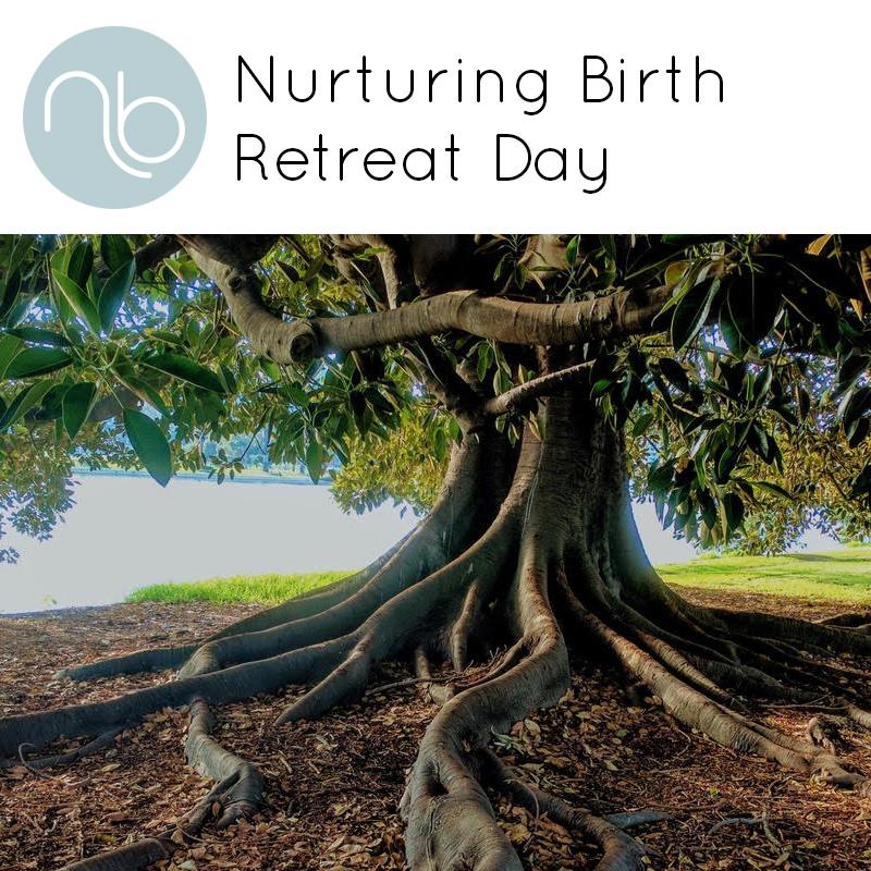Nurturing Birth Retreat Day