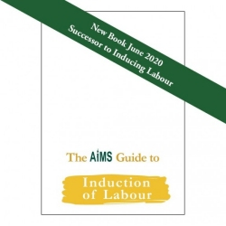 Front cover of The AIMS Guide to Induction of Labour published by AIMS